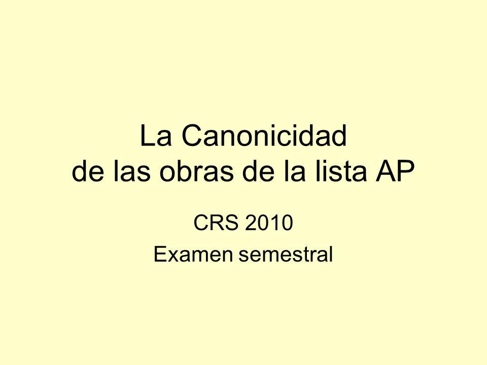 La Canonicidad de las obras de la lista AP CRS 2010 Examen semestral