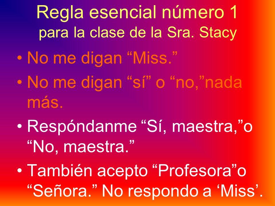 Regla esencial número 1 para la clase de la Sra.Stacy No me digan Miss.