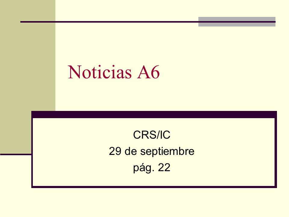 Noticias A6 CRS/IC 29 de septiembre pág. 22