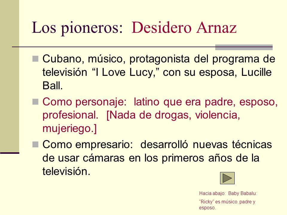 Los pioneros: Desidero Arnaz Cubano, músico, protagonista del programa de televisión I Love Lucy, con su esposa, Lucille Ball. Como personaje: latino