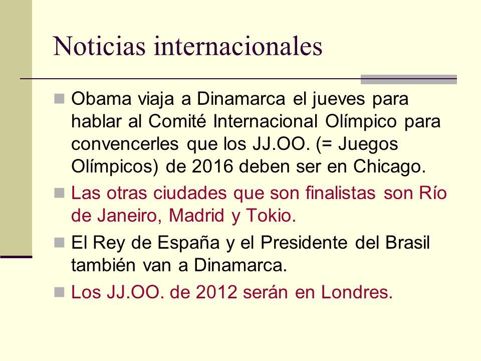 Noticias internacionales Obama viaja a Dinamarca el jueves para hablar al Comité Internacional Olímpico para convencerles que los JJ.OO. (= Juegos Olí
