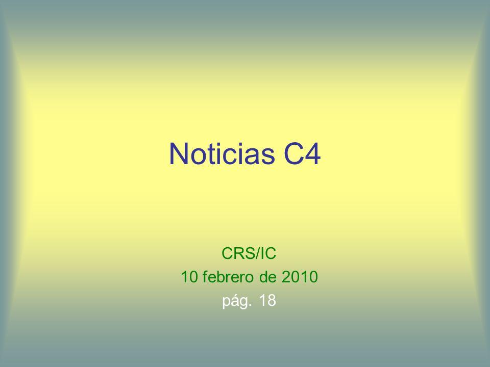 Noticias C4 Noticias escolares: –Ciencia –Boletas el jueves Noticias deportivas Noticias nacionales: la economía Noticias internacionales Historia mexicana: el año 2010 AP