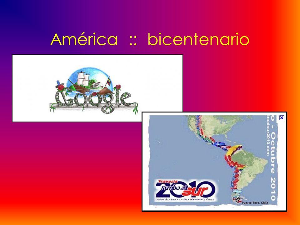Año Bicentenario 2010 Venezuela :: 19 de abril Argentina :: 25 de mayo Uruguay :: 25 de mayo Colombia :: 20 de julio México :: 15-16 de septiembre Chile :: 18 de septiembre Centroamérica 15 de septiembre* * Oficialmente, se celebrará el bicentenario en 1821.