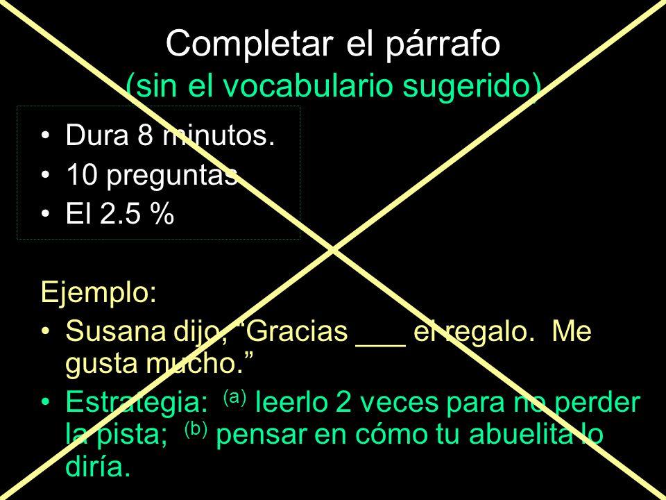 Completar el párrafo (con el vocabulario sugerido) Dura 7 minutos. 10 preguntas El 2.5 % Ejemplo: Cuando era niño, José siempre ___ a la playa todos l