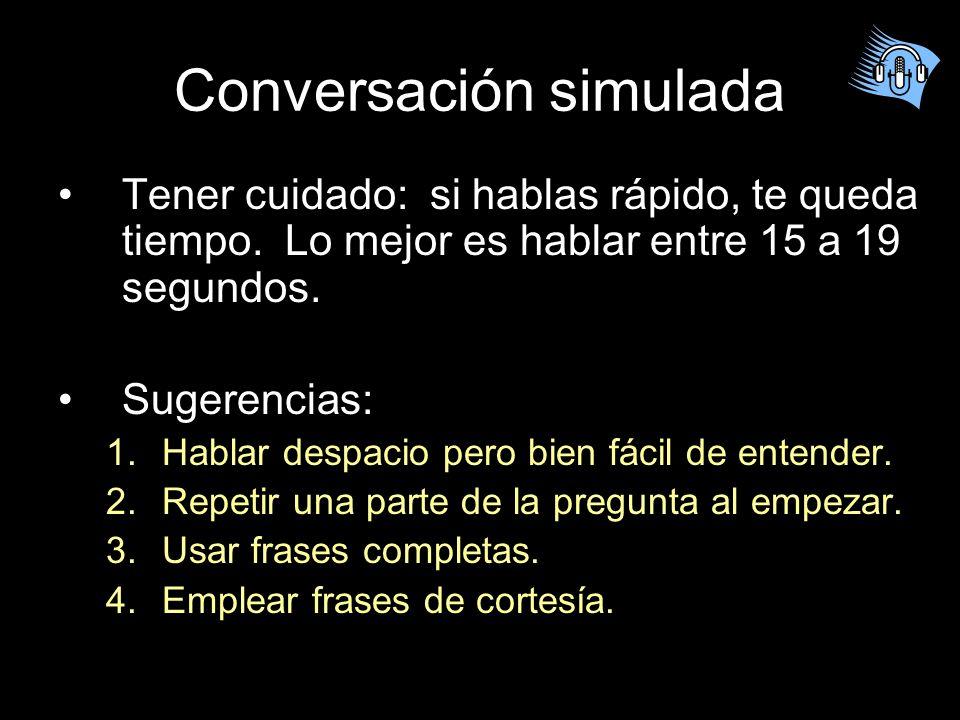 Presentación informal oral: La conversación grabada Dura 2-3 minutos 6-8 veces que hay que hablar, 20 segundos c/u. El 10% Hay que escuchar y responde