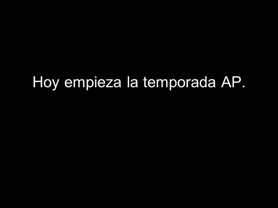 Hoy empieza la temporada AP.