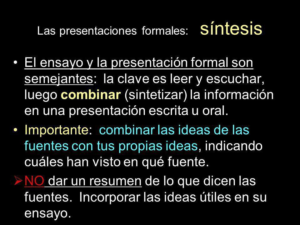 Las presentaciones formales Los cambios más grandes se encuentran en las presentaciones formales. La síntesis de ideas es nueva, y se encuentra en las