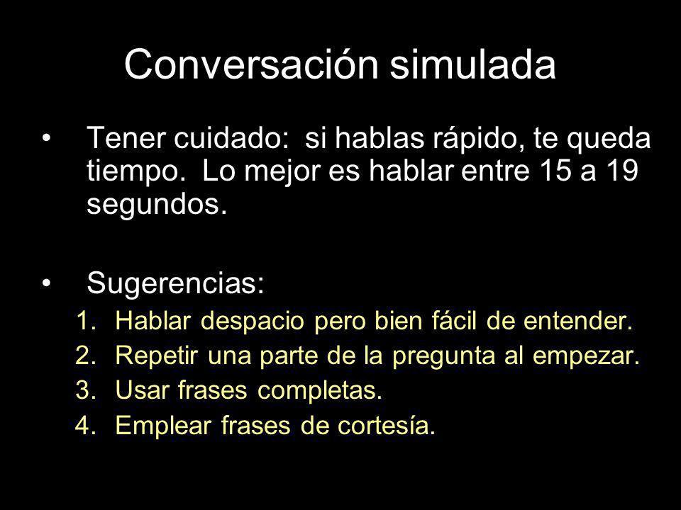 Presentación informal oral Dura 2-3 minutos 6-8 veces que hay que hablar, 20 segundos c/u. El 10% Hay que escuchar y responder a una conversación grab