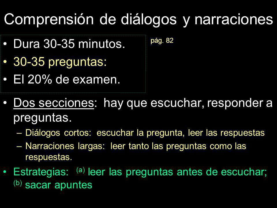 Comprensión de diálogos y narraciones Dura 30-35 minutos.