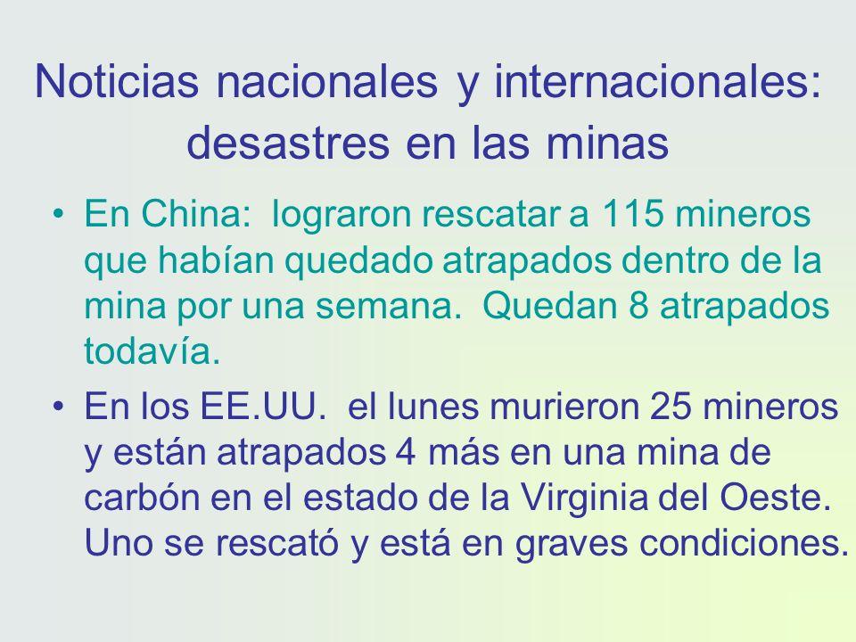 Noticias nacionales y internacionales: desastres en las minas En China: lograron rescatar a 115 mineros que habían quedado atrapados dentro de la mina por una semana.