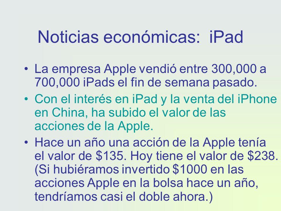 Noticias económicas: iPad La empresa Apple vendió entre 300,000 a 700,000 iPads el fin de semana pasado.