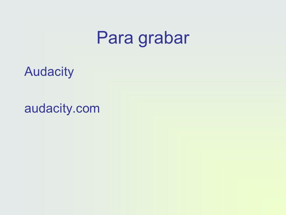 Para grabar Audacity audacity.com