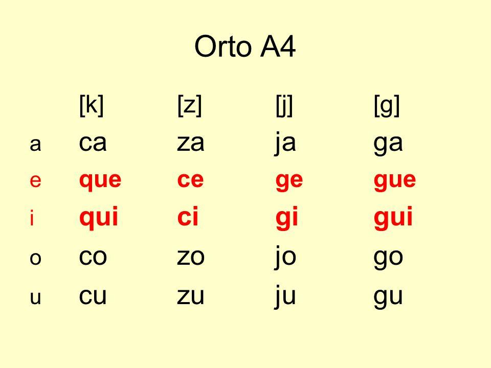 Orto A4 [k][z][j][g] a cazajaga e quecegegue i quicigigui o cozojogo u cuzujugu