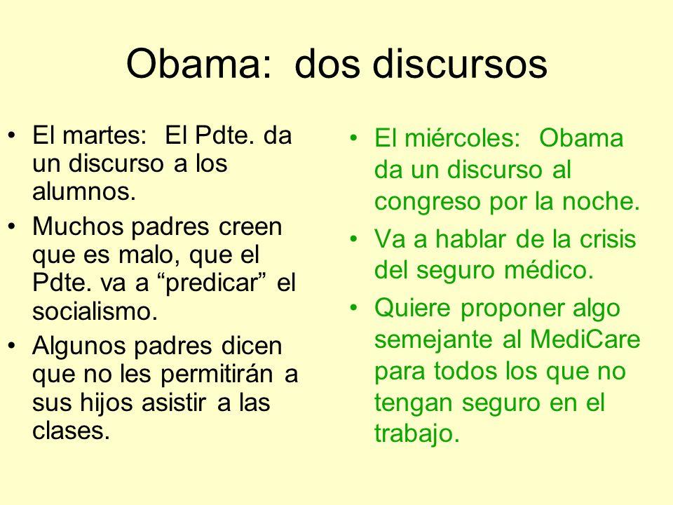 Obama: dos discursos El martes: El Pdte. da un discurso a los alumnos. Muchos padres creen que es malo, que el Pdte. va a predicar el socialismo. Algu