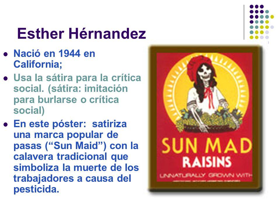 Esther Hérnandez Nació en 1944 en California; Usa la sátira para la crítica social.