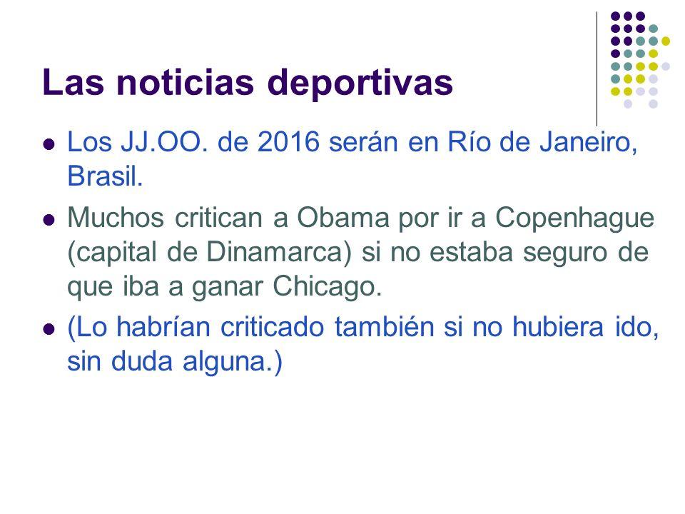 Las noticias deportivas Los JJ.OO. de 2016 serán en Río de Janeiro, Brasil.