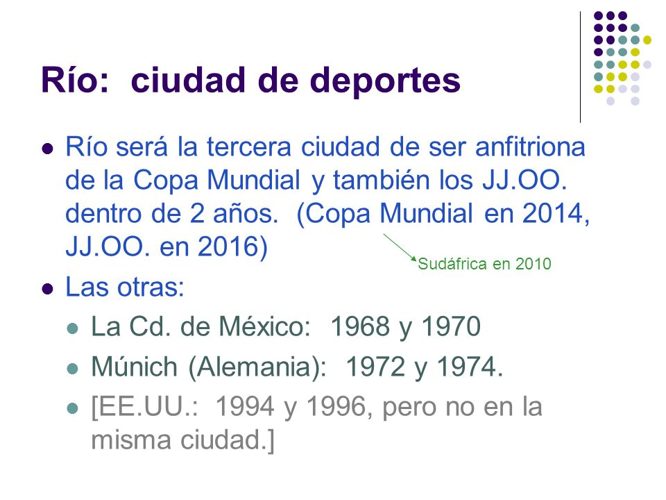 Río: ciudad de deportes Río será la tercera ciudad de ser anfitriona de la Copa Mundial y también los JJ.OO.