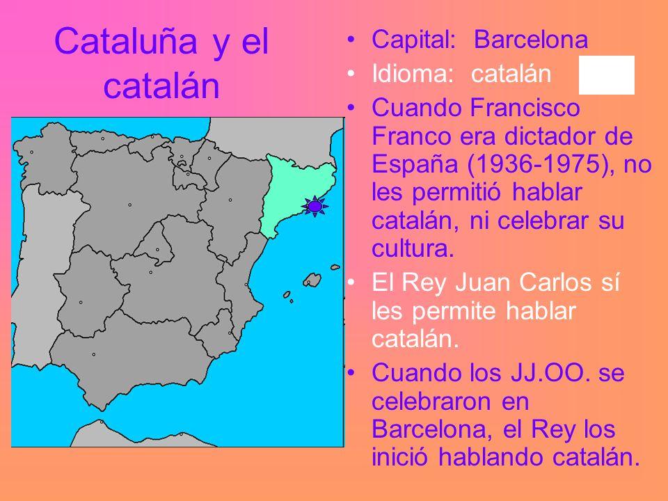 Cataluña y el catalán Capital: Barcelona Idioma: catalán Cuando Francisco Franco era dictador de España (1936-1975), no les permitió hablar catalán, ni celebrar su cultura.