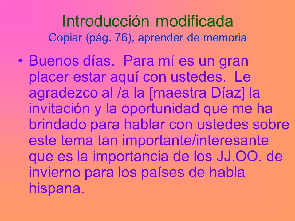 Introducción modificada Copiar (pág. 76), aprender de memoria Buenos días.