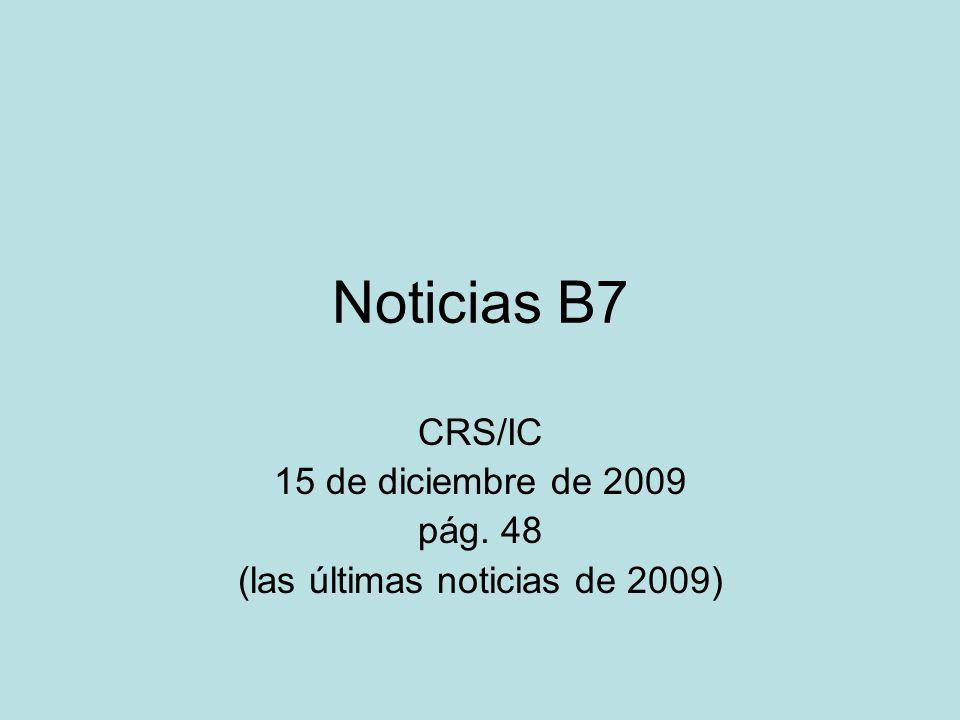 Noticias B7 CRS/IC 15 de diciembre de 2009 pág. 48 (las últimas noticias de 2009)
