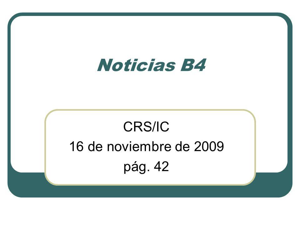 Noticias B4 CRS/IC 16 de noviembre de 2009 pág. 42