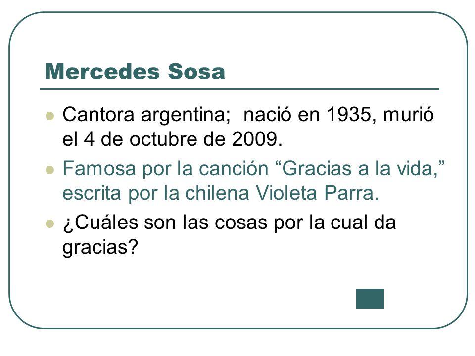 Mercedes Sosa Cantora argentina; nació en 1935, murió el 4 de octubre de 2009.