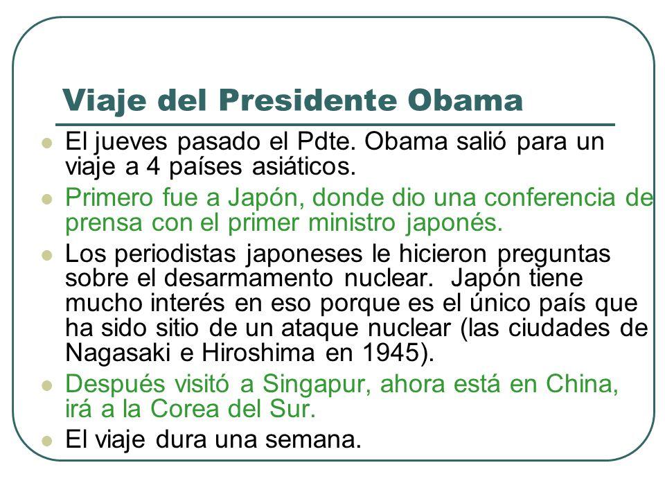 Viaje del Presidente Obama El jueves pasado el Pdte.