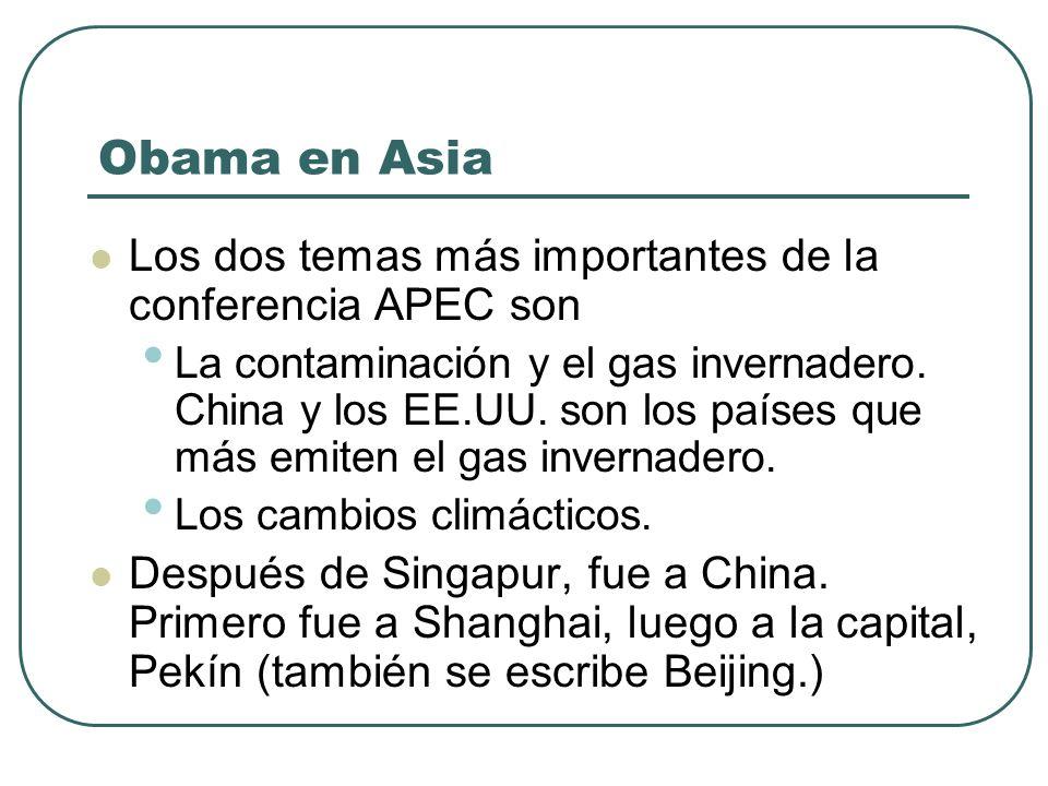 Obama en Asia Los dos temas más importantes de la conferencia APEC son La contaminación y el gas invernadero.