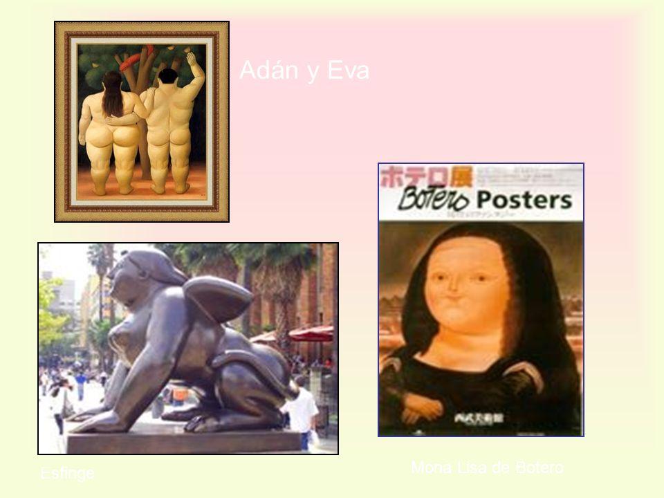 Adán y Eva Mona Lisa de Botero Esfinge