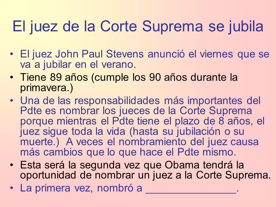 El juez de la Corte Suprema se jubila El juez John Paul Stevens anunció el viernes que se va a jubilar en el verano.