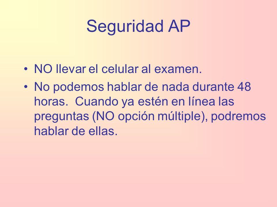 Seguridad AP NO llevar el celular al examen. No podemos hablar de nada durante 48 horas.