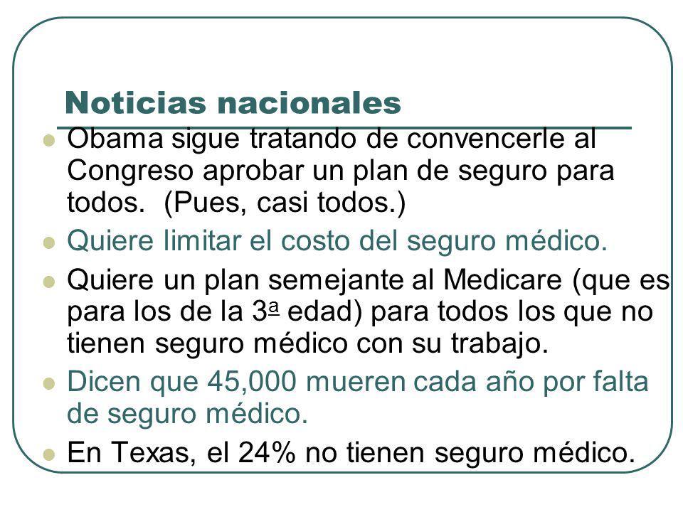 Noticias nacionales Obama sigue tratando de convencerle al Congreso aprobar un plan de seguro para todos.