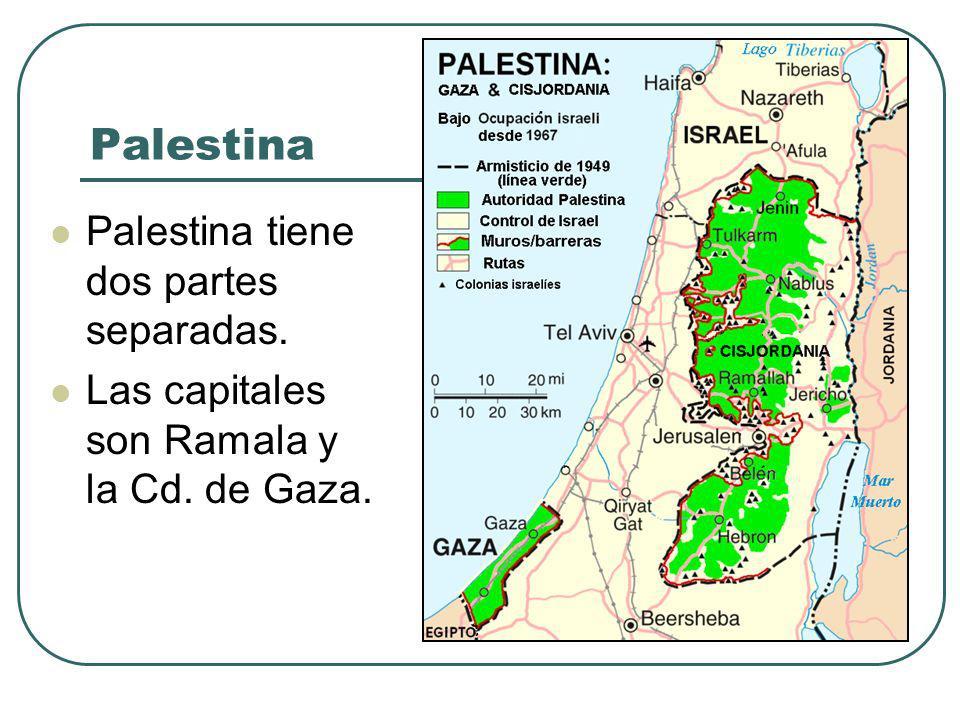 Palestina Palestina tiene dos partes separadas. Las capitales son Ramala y la Cd. de Gaza.
