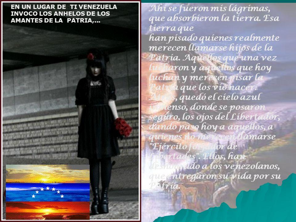 Venezuela, dejame entrar en tu mundo mágico buscando la libertad de tus hijos…