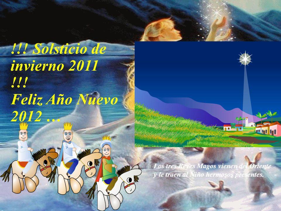 !!! Solsticio de invierno 2011 !!! Feliz Año Nuevo 2012 … Que este, nuestro pequeño MUNDO sea cada vez mas humano Que todo lo que SOÑAMOS, IMAGINAMOS