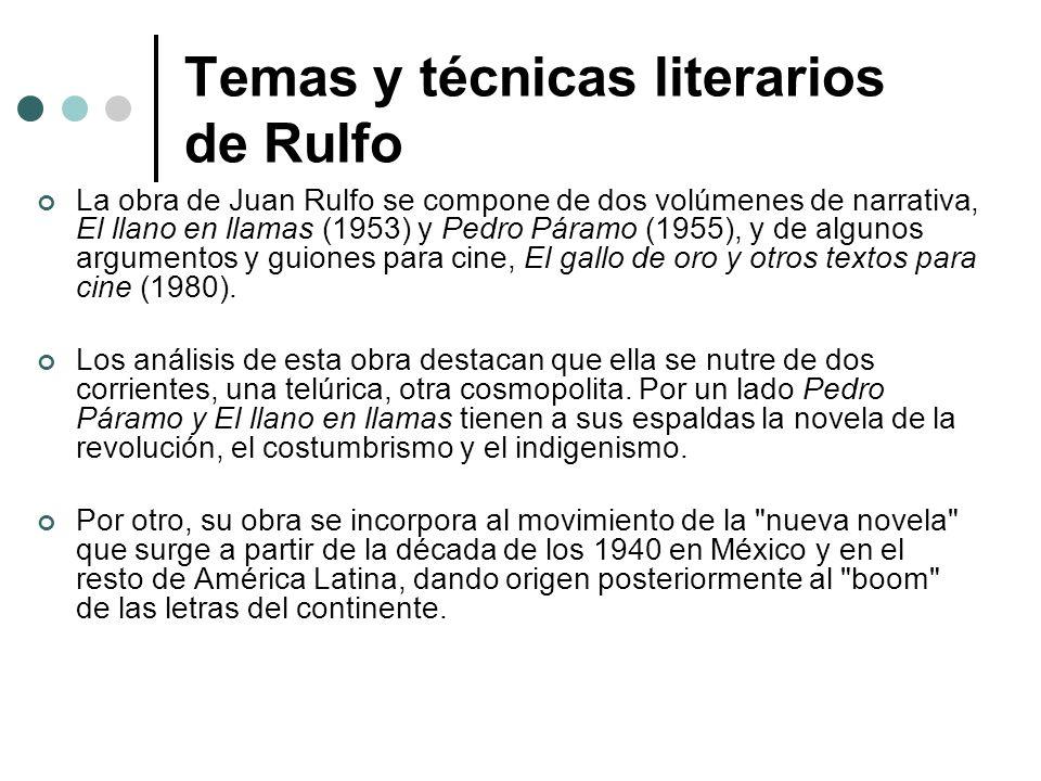 Temas y técnicas literarios de Rulfo La obra de Juan Rulfo se compone de dos volúmenes de narrativa, El llano en llamas (1953) y Pedro Páramo (1955),