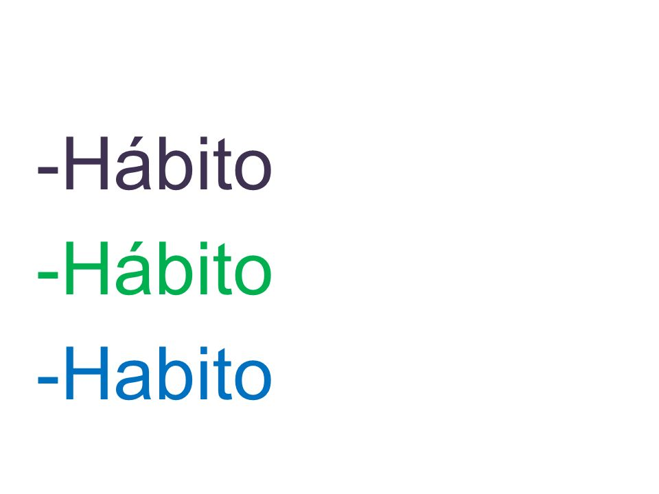 -Hábito -Habito