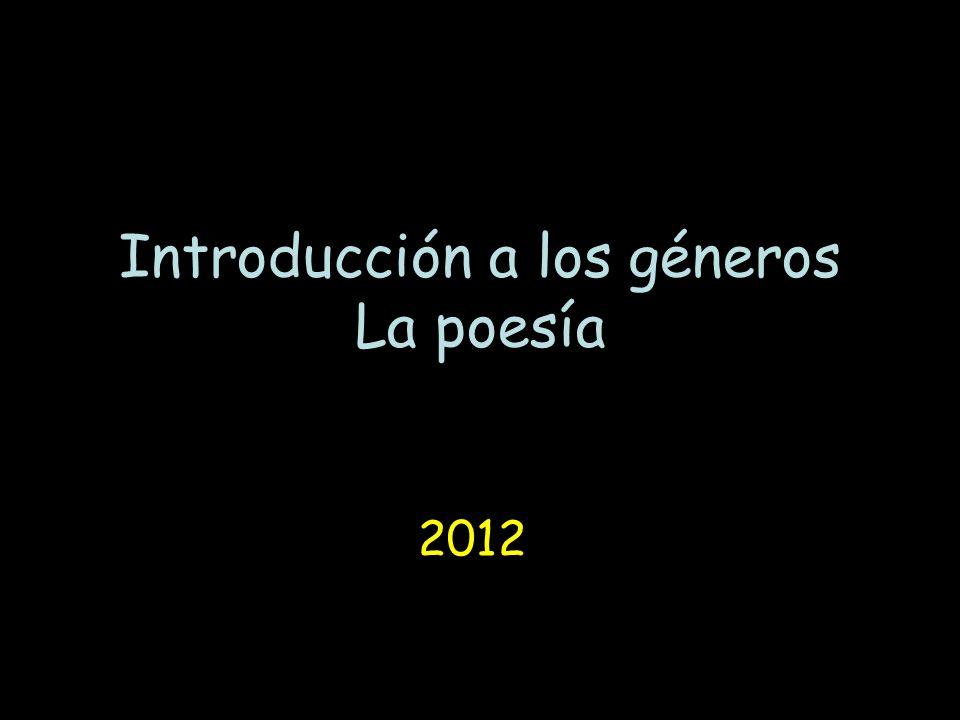 Introducción a los géneros La poesía 2012