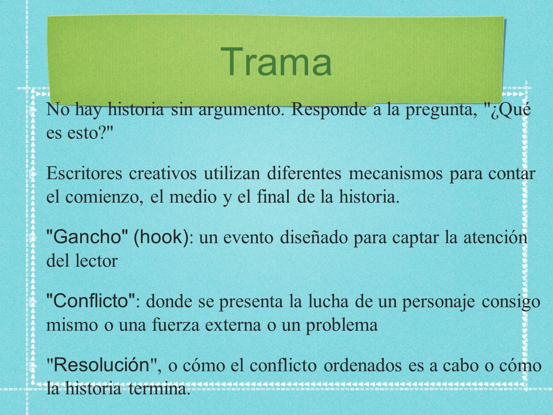 Trama No hay historia sin argumento.