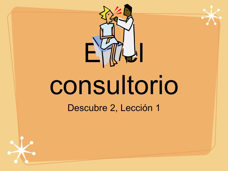 En el consultorio Descubre 2, Lección 1