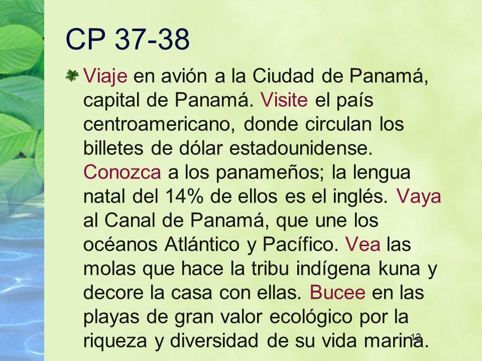 12 CP 37-38 Viaje en avión a la Ciudad de Panamá, capital de Panamá. Visite el país centroamericano, donde circulan los billetes de dólar estadouniden
