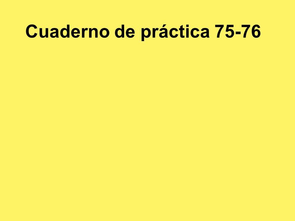 Cuaderno de pr áctica 75-1 1.Marcos y Gustavo se enojan con Javier.