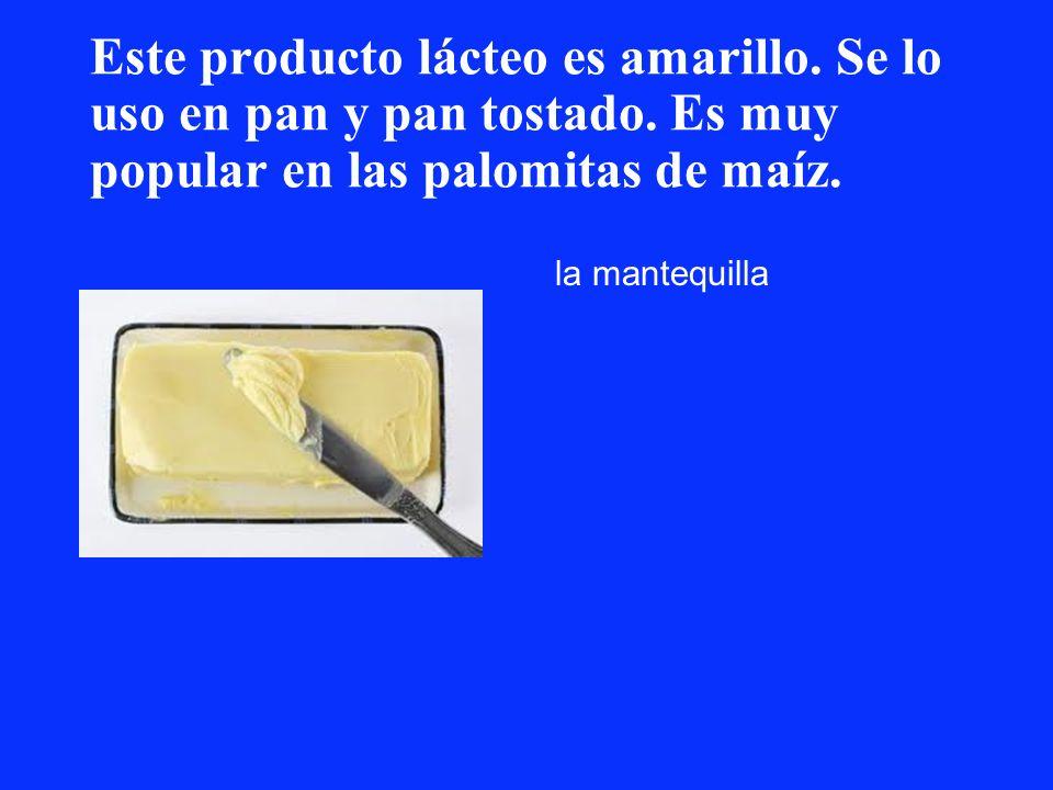 Este producto lácteo es amarillo. Se lo uso en pan y pan tostado. Es muy popular en las palomitas de maíz. la mantequilla