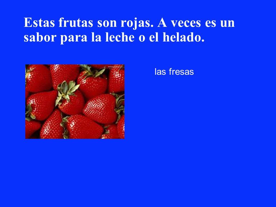Estas frutas son rojas. A veces es un sabor para la leche o el helado. las fresas