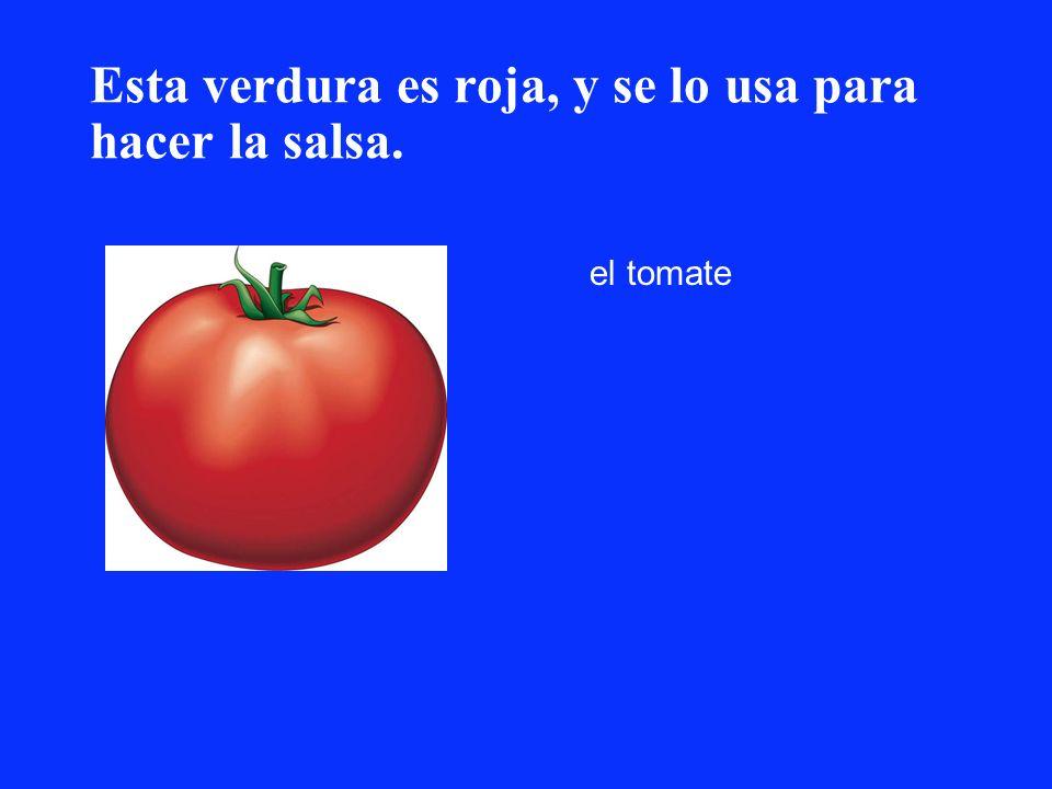 Esta verdura es roja, y se lo usa para hacer la salsa. el tomate