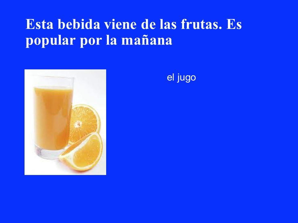 Esta bebida viene de las frutas. Es popular por la mañana el jugo