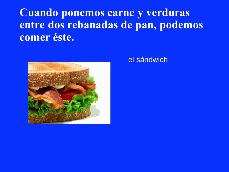 Cuando ponemos carne y verduras entre dos rebanadas de pan, podemos comer éste. el sándwich