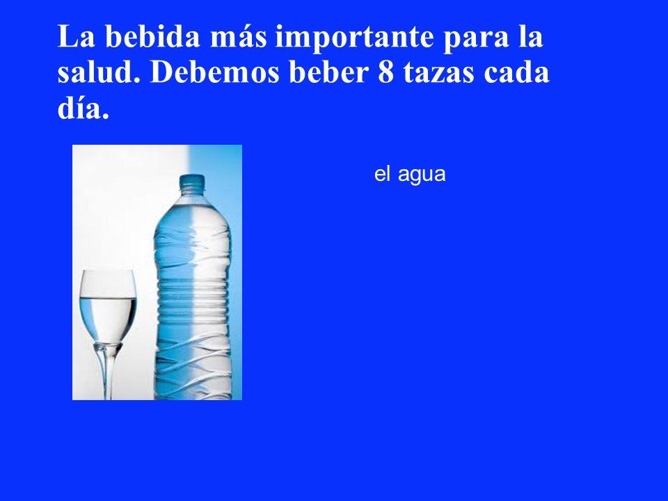 La bebida más importante para la salud. Debemos beber 8 tazas cada día. el agua