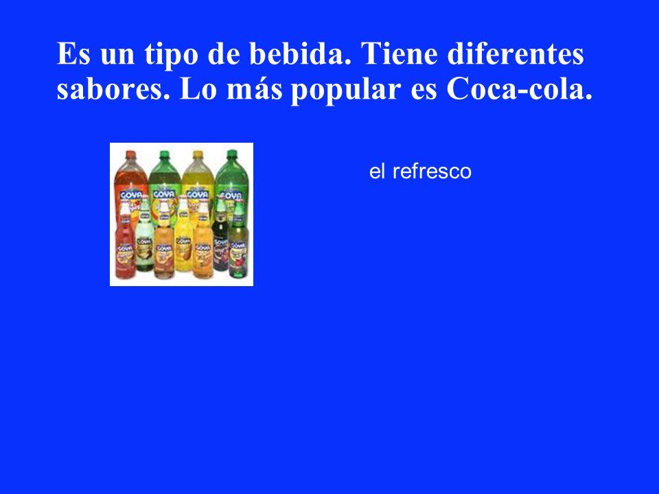 Es un tipo de bebida. Tiene diferentes sabores. Lo más popular es Coca-cola. el refresco