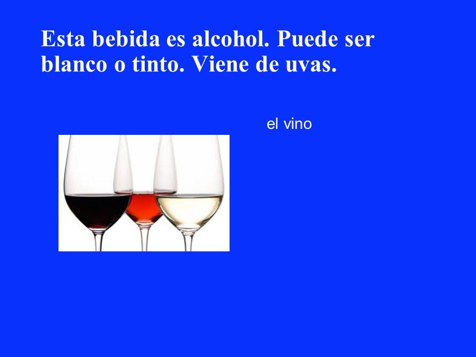 Esta bebida es alcohol. Puede ser blanco o tinto. Viene de uvas. el vino